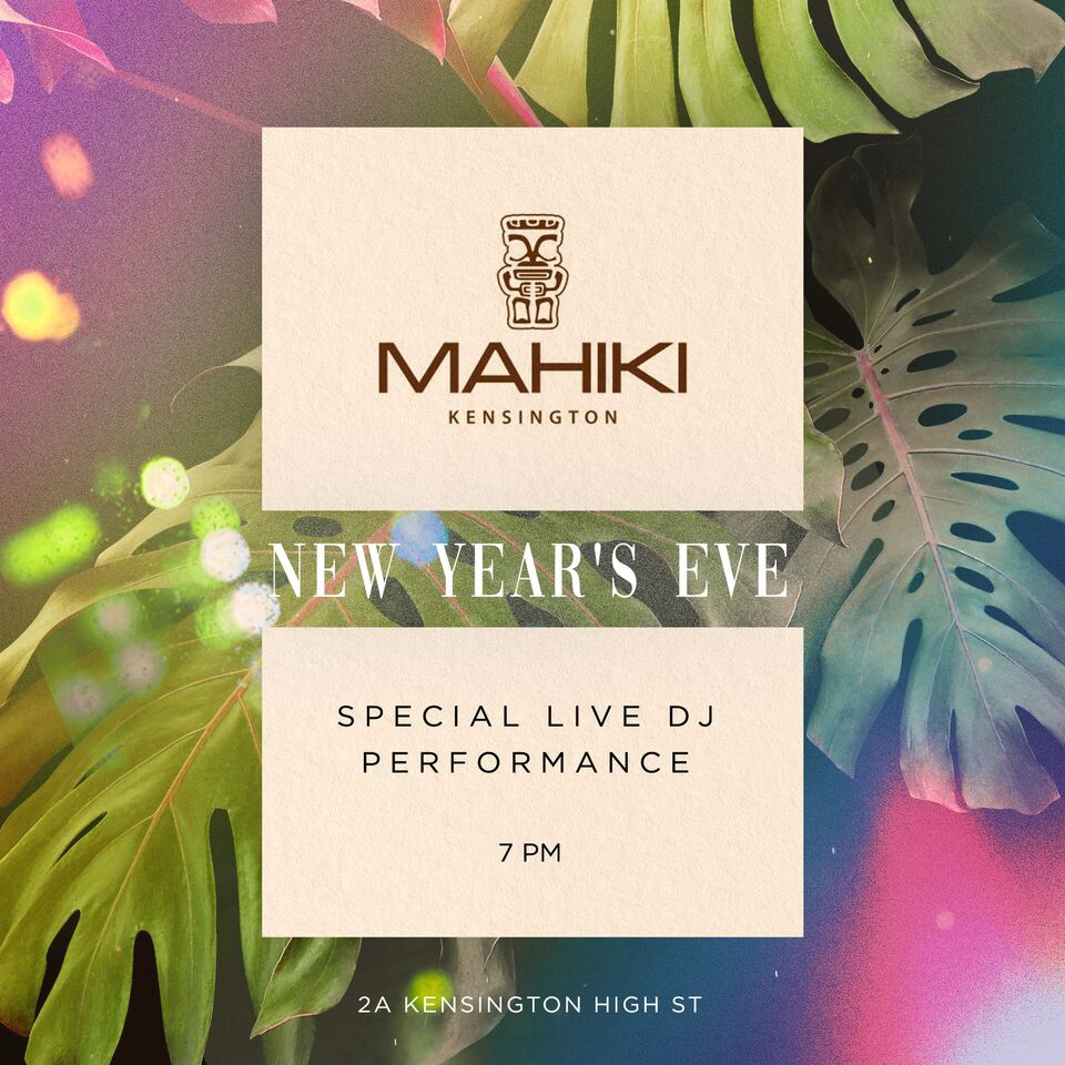 Mahiki Kensingon New Year's Eve